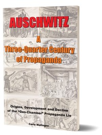 Auschwitz: A Three-Quarter Century of Propaganda