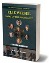 Elie Wiesel, Saint of the Holocaust