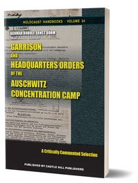 Garrison and Headquarters Orders of the Auschwitz Concentration Camp
