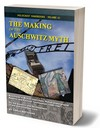 The Making of the Auschwitz Myth