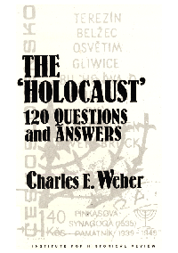 The 'Holocaust': 120 Questions and Answers