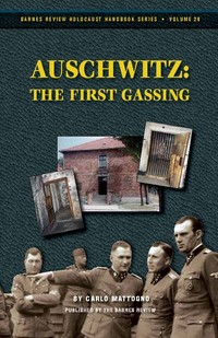 Auschwitz: The First Gassing