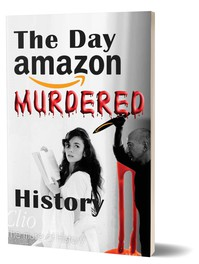 The Day Amazon Murdered History