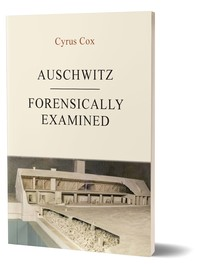 Auschwitz – Forensically Examined