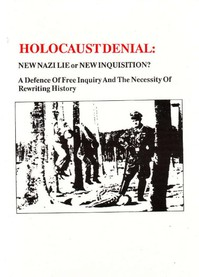 Holocaust Denial -- New Nazi Lie Or New Inquisition
