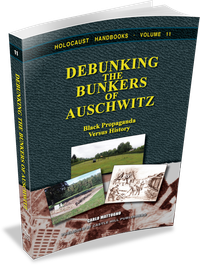 Debunking the Bunkers of Auschwitz