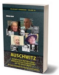 Auschwitz: Eyewitness Reports and Perpetrator Confessions of the Holocaust