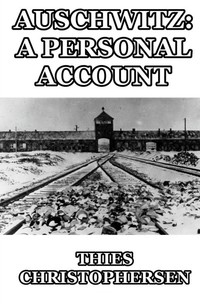 Auschwitz: A Personal Account
